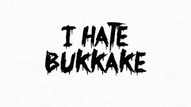 THE BUKKAKE HATE COMPILATION